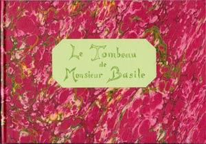 Le Tombeau de Monsieur Basile